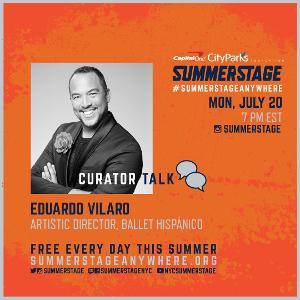 Tonight - SummerStage Anywhere Soundcheck: Curator Conversation With Ballet Hispánico's Eduardo Vilaro