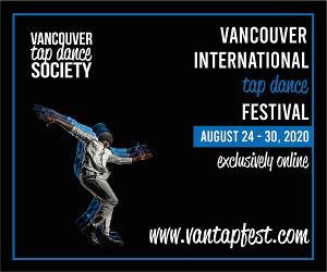 Vancouver International Tap Dance Festival GoesVirtual