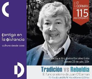 Tradición Contra Rebeldía. El Funcionalismo De Juan O'Gorman, Conferencia En Línea En El Museo Casa Estudio
