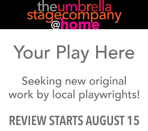 The Umbrella Stage Company Invites New Work From Local Playwrights