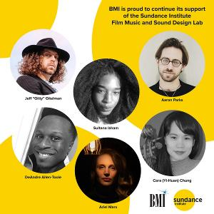 BMI Continues Its Support Of The Prestigious Sundance Institute Film Music And Sound Design Lab 2020