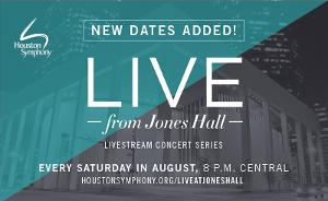 Houston Symphony Announces Its LIVE FROM JONES HALL Lineup For August