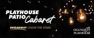 Ogunquit Playhouse Announces PLAYHOUSE PATIO CABARET