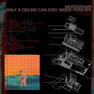 Monograms Share New Album 'Only A Ceiling Can Stay Inside Forever' Out Now