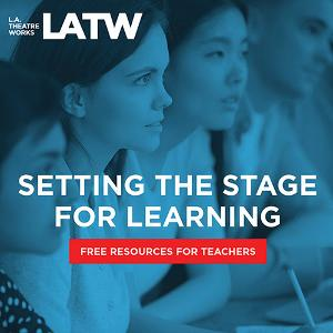 L.A. Theatre Works Expands, Extends 'Setting The Stage' Distance Learning Initiative