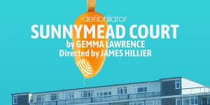 Defibrillator and The Actors Centre Announce The World Première Of Gemma Lawrence's SUNNYMEAD COURT