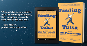 Author Jim Provenzano Will Release 7th Novel, 'Finding Tulsa'