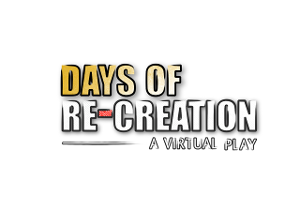 Live & In Color Presents a Series of Virtual Plays, DAYS OF RE-CREATION