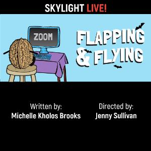 Skylight Theatre Offers FLAPPING & FLYING