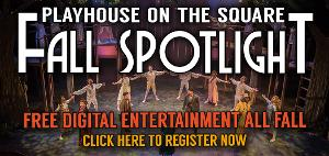 Playhouse On The Square Goes Digital For The Fall