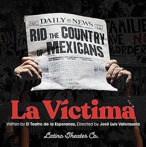 Latino Theater Company Streams Archival Recording Of LA VICTIMA