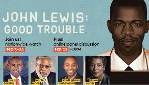 JOHN LEWIS: GOOD TROUBLE Nationwide Watch Event And Virtual Panel Discussion Announced