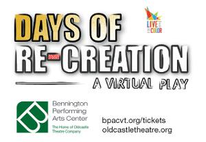 Bennington Performing Arts Center Presents DAYS OF RE-CREATION