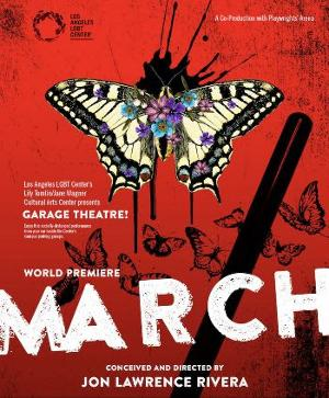LA LGBT Center & Playwrights' Arena Present the World Premiere of MARCH