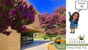 Poway OnStage Launches Virtual Field Trip Series