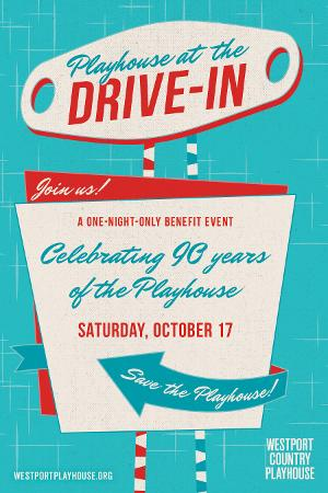 Westport Country Playhouse Presents PLAYHOUSE AT THE DRIVE-IN Benefit Event