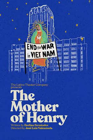 Latino Theater Company Streams Archival Recording Of Its Production THE MOTHER OF HENRY