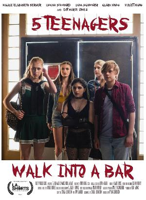 FIVE TEENAGERS WALK INTO A BAR Premieres in the LA Shorts International Film Festival