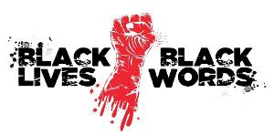 BLACK LIVES, BLACK WORDS Virtual Theater Continues Throughout Autumn