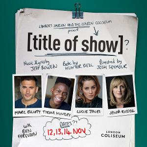 Marc Elliot, Tyrone Huntley, Lucie Jones, and Jenna Russell Will Lead Virtual Production of [TITLE OF SHOW]