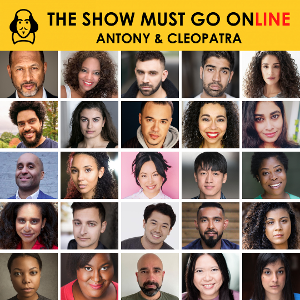 The Show Must Go Online Announce All Global Majority Cast For Livestreamed Reading Of ANTONY & CLEOPATRA