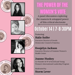 Storm Lever To Moderate THE POWER OF THE WOMXN'S VOTE Panel, Hosted By The Hysterical Womxn's Society