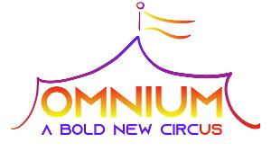 Announcing CIRCUS OMNIUM, A Bold New Big-Top Circus For All!