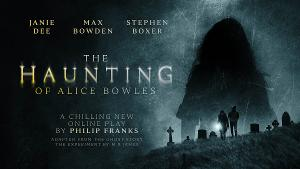 Janie Dee, Max Bowden, and Stephen Boxer Star In New Supernatural Thriller THE HAUNTING OF ALICE BOWLES