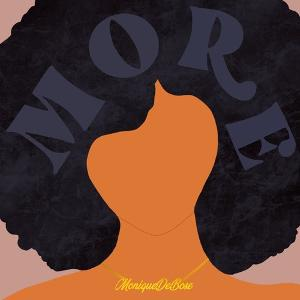 """Monique Debose Empowers Women To Ask For """"More"""" New Single Out Today"""