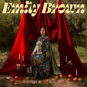 Out Today: 'A Fish Of Earth' from Emily Brown