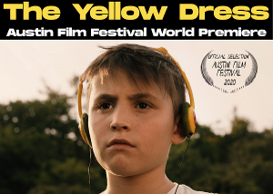 THE YELLOW DRESS Will Premiere at the Austin Film Festival