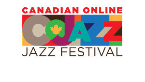 Canadian Online Jazz Festival Full Schedule Announced