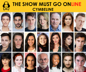 The Show Must Go Online Announce Full Cast For Livestreamed Reading Of CYMBELINE