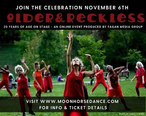 MOonhORsE Dance Theatre Presents 20th Anniversary Celebration of OLDER & RECKLESS