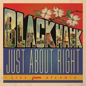 BlackHawk Live Album, 'Just About Right: Live From Atlanta' Out Now