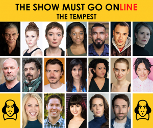 The Show Must Go Online Announce Full Cast For Livestreamed Reading Of THE TEMPEST