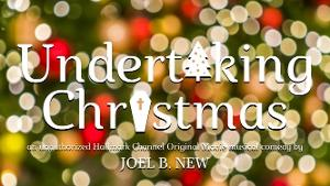 UNDERTAKING CHRISTMAS A Gay Original Musical Comedy Pays Homage To The Hallmark Genre