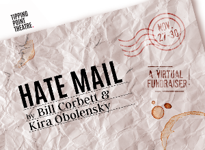 Tipping Point Theatre Presents HATE MAIL