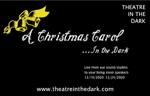 Theatre In The Dark To Present Live Online Performances Of A CHRISTMAS CAROL IN THE DARK