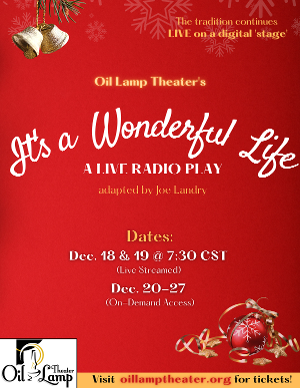 Oil Lamp Theater Presents IT'S A WONDERFUL LIFE: A LIVE RADIO PLAY