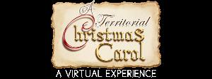 Pollard Theatre Company Presents A Virtual Production A TERRITORIAL CHRISTMAS CAROL