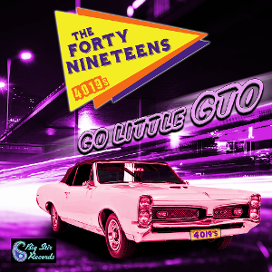 New Forty Nineteens Release New Single 'Go Little GTO'
