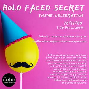 Echo Theater Company Presents BOLD FACED SECRET Monthly Storytelling Series