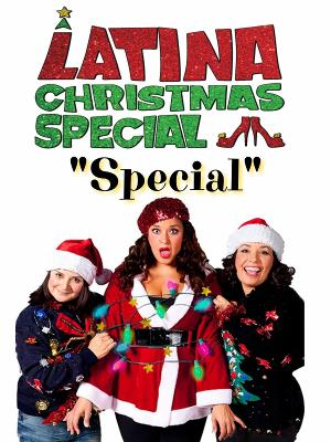 The American Comedy Of Latina Proportions Is Back With LATINA CHRISTMAS SPECIAL