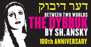 THE DYBBUK To Mark Centennial With Virtual Production
