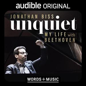 Pianist Jonathan Biss' UNQUIET: MY LIFE WITH BEETHOVEN To Be Released Thursday, December 17