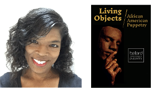 The Ballard Institute Presents Breakthrough Online Catalogue: LIVING OBJECTS: African American Puppetry Essays Edited By Dr. Paulette Richards