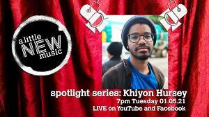A Little New Music's THE SPOTLIGHT SERIES Presents Khiyon Hursey
