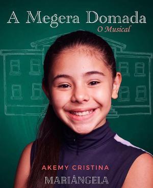 Akemy Cristina Será Mariângela Em A MEGERA DOMADA – O MUSICAL