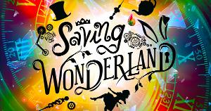 Seize The Show's SAVING WONDERLAND Returns